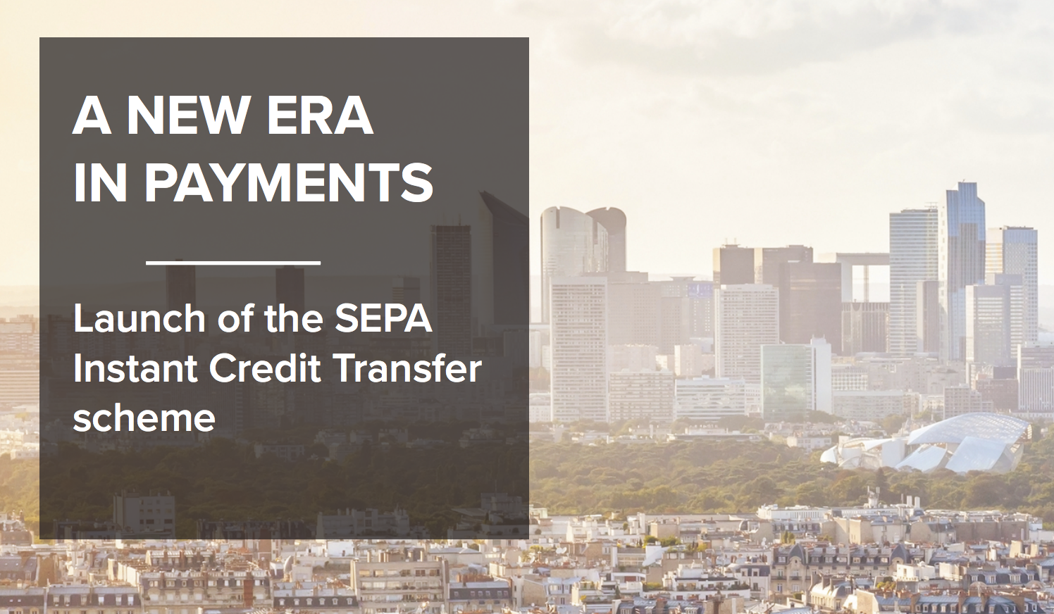 A new era in payments: Launch of the SEPA Instant Credit Transfer scheme (November 2016)
